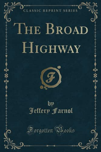 9781330670279: The Broad Highway (Classic Reprint)