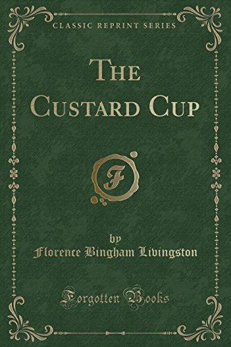 The Custard Cup (Classic Reprint) (Paperback): Florence Bingham Livingston