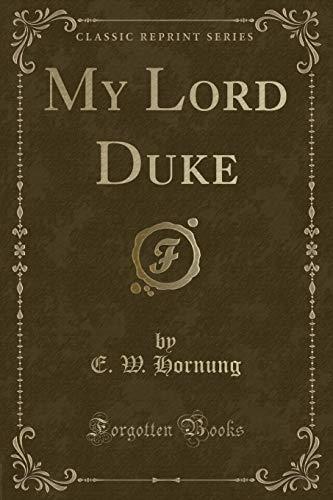9781330676639: My Lord Duke (Classic Reprint)
