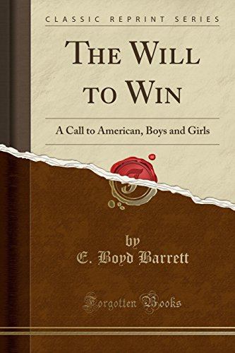 9781330678046: The Will to Win: A Call to American, Boys and Girls (Classic Reprint)