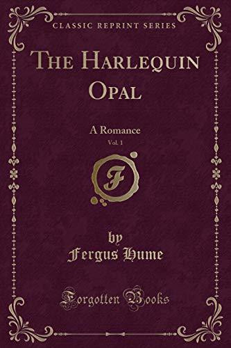9781330680742: The Harlequin Opal, Vol. 1: A Romance (Classic Reprint)