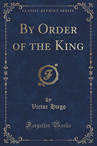 9781330682494: By Order of the King (Classic Reprint)