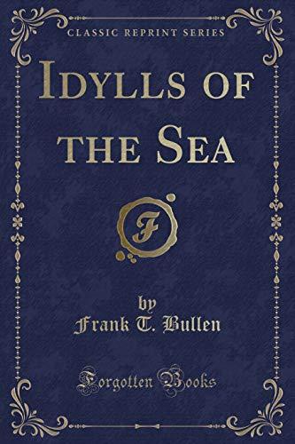 9781330682944: Idylls of the Sea (Classic Reprint)