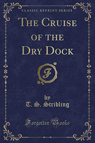 9781330683668: The Cruise of the Dry Dock (Classic Reprint)