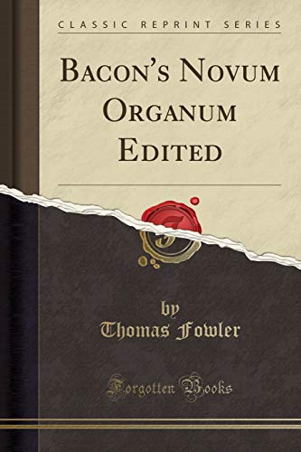 9781330684559: Bacon's Novum Organum Edited (Classic Reprint)
