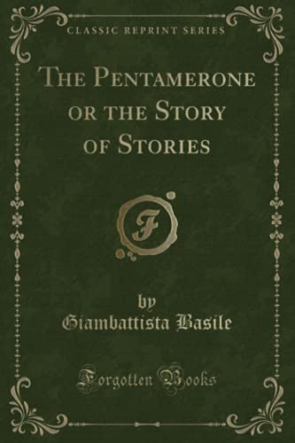 9781330689417: The Pentamerone or the Story of Stories (Classic Reprint)