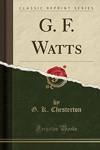 9781330690352: G. F. Watts (Classic Reprint)