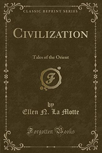 9781330692943: Civilization: Tales of the Orient (Classic Reprint)
