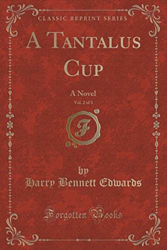 A Tantalus Cup, Vol. 2 of 3: Harry Bennett Edwards
