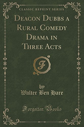 9781330706824: Deacon Dubbs a Rural Comedy Drama in Three Acts (Classic Reprint)