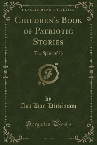 9781330707647: Children's Book of Patriotic Stories: The Spirit of 76 (Classic Reprint)