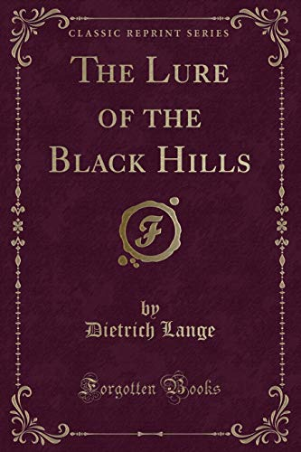 9781330710265: The Lure of the Black Hills (Classic Reprint)