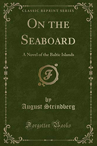 9781330712481: On the Seaboard: A Novel of the Baltic Islands (Classic Reprint)