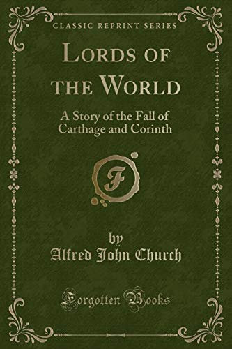 9781330713419: Lords of the World: A Story of the Fall of Carthage and Corinth (Classic Reprint)