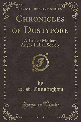 9781330713440: Chronicles of Dustypore: A Tale of Modern Anglo-Indian Society (Classic Reprint)