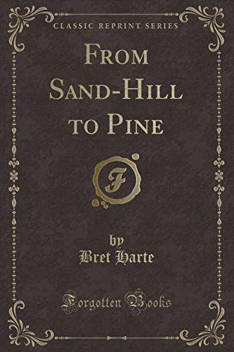 9781330714317: From Sand-Hill to Pine (Classic Reprint)