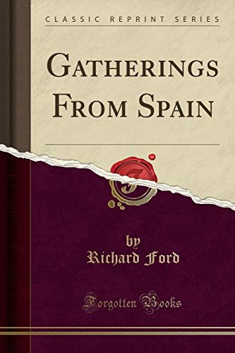 9781330717486: Gatherings From Spain (Classic Reprint)