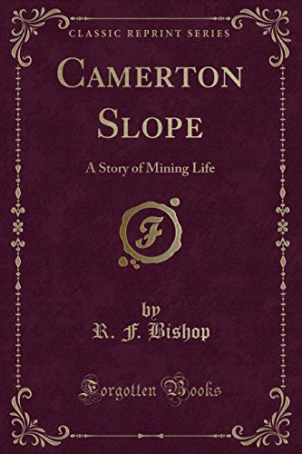 Camerton Slope: A Story of Mining Life: R. F. Bishop