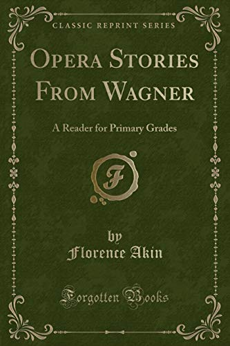 Opera Stories From Wagner: A Reader for: Akin, Florence