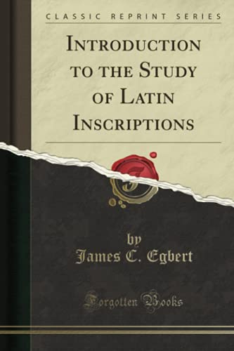 9781330733851: Introduction to the Study of Latin Inscriptions (Classic Reprint)