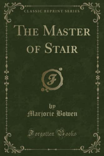 9781330733868: The Master of Stair (Classic Reprint)