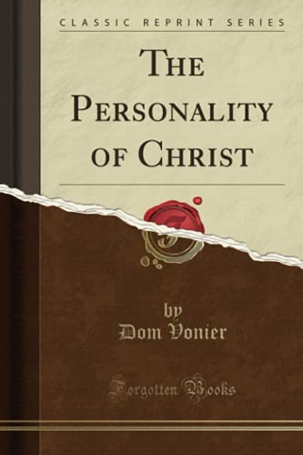 9781330735459: The Personality of Christ (Classic Reprint)