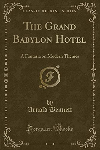 9781330735527: The Grand Babylon Hotel: A Fantasia on Modern Themes (Classic Reprint)
