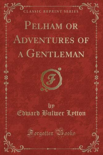 9781330737125: Pelham or Adventures of a Gentleman (Classic Reprint)