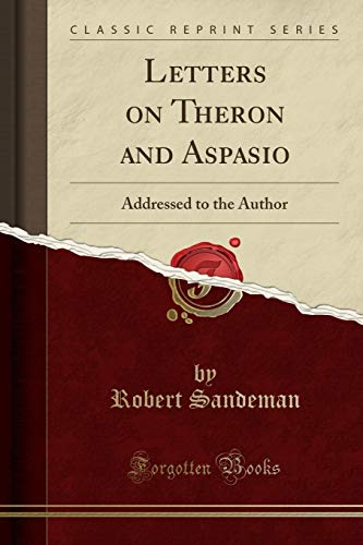 9781330738528: Letters on Theron and Aspasio: Addressed to the Author (Classic Reprint)