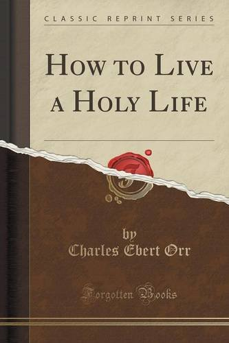 9781330740439: How to Live a Holy Life (Classic Reprint)