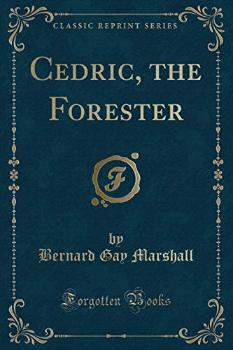 9781330741313: Cedric, the Forester (Classic Reprint)