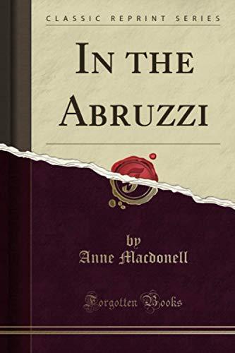 9781330743027: In the Abruzzi (Classic Reprint)