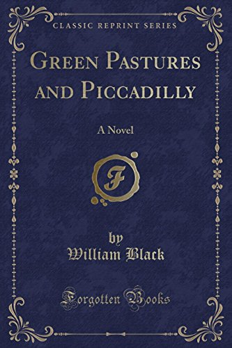 9781330754894: Green Pastures and Piccadilly: A Novel (Classic Reprint)