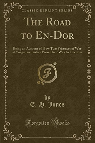 9781330756751: The Road to En-Dor: Being an Account of How Two Prisoners of War at Yozgad in Turkey Won Their Way to Freedom (Classic Reprint)