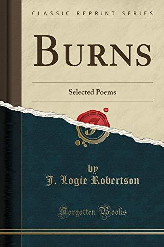 9781330757833: Burns: Selected Poems (Classic Reprint)