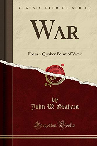 9781330759837: War: From a Quaker Point of View (Classic Reprint)