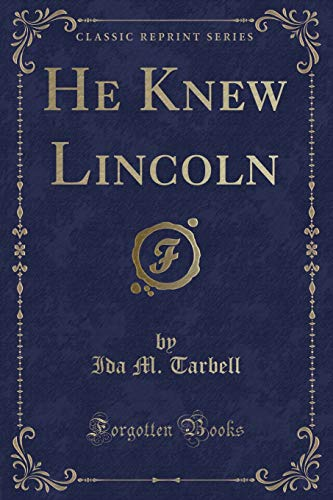 9781330761618: He Knew Lincoln (Classic Reprint)