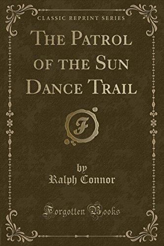 9781330762936: The Patrol of the Sun Dance Trail (Classic Reprint)