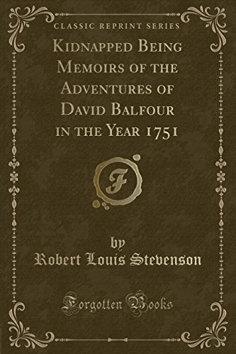 9781330763124: Kidnapped Being Memoirs of the Adventures of David Balfour in the Year 1751 (Classic Reprint)