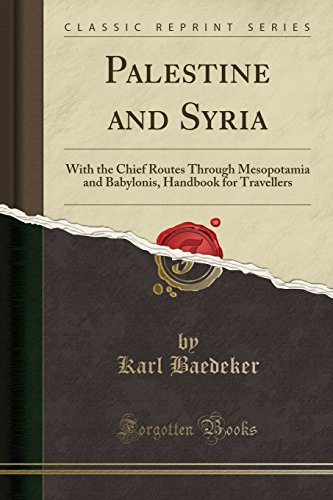 9781330774151: Palestine and Syria: With the Chief Routes Through Mesopotamia and Babylonis, Handbook for Travellers (Classic Reprint)
