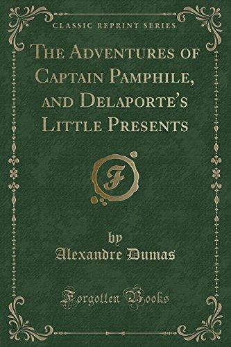 9781330774458: The Adventures of Captain Pamphile, and Delaporte's Little Presents (Classic Reprint)