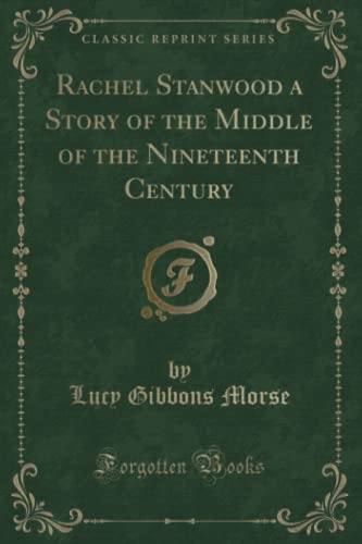 9781330778111: Rachel Stanwood a Story of the Middle of the Nineteenth Century (Classic Reprint)