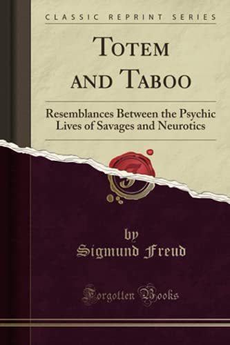 9781330786642: Totem and Taboo: Resemblances Between the Psychic Lives of Savages and Neurotics (Classic Reprint)