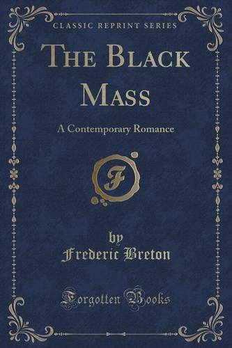 9781330790601: The Black Mass: A Contemporary Romance (Classic Reprint)