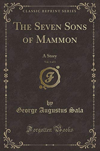 9781330791288: The Seven Sons of Mammon, Vol. 1 of 3: A Story (Classic Reprint)