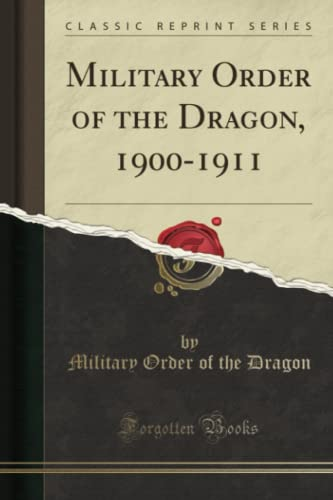9781330794227: Military Order of the Dragon, 1900-1911 (Classic Reprint)