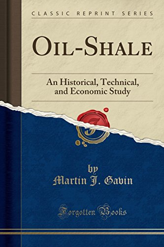9781330801918: Oil-Shale: An Historical, Technical, and Economic Study (Classic Reprint)