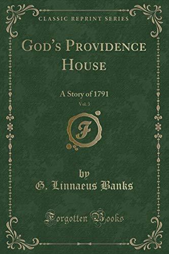God s Providence House, Vol. 3: A: G Linnaeus Banks