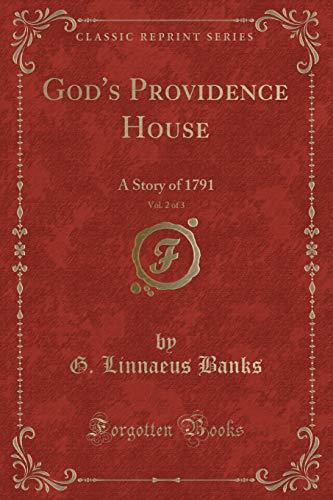 God s Providence House, Vol. 2 of: G Linnaeus Banks