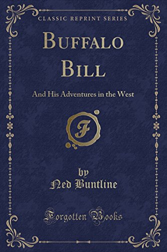 9781330803530: Buffalo Bill: And His Adventures in the West (Classic Reprint)